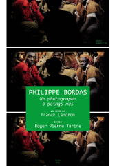 Philippe Bordas un photographe � poingd nus - Franck Landron