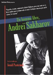 Un homme libre Andreï Sakharov - Iossif Pasternak
