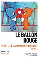 Le ballon rouge - Perles de l'animation Hongroise Vol 1