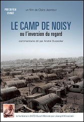 Le camp de Noisy ou l'inversion du regard - Claire Jeanteur